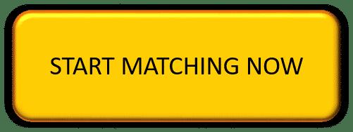 Start Matching Now